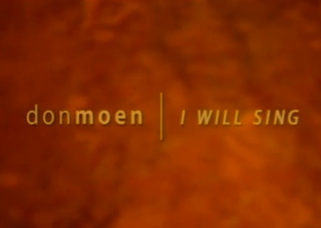 Don Moen - I Will Sing - [Live] - Entire Concert Video